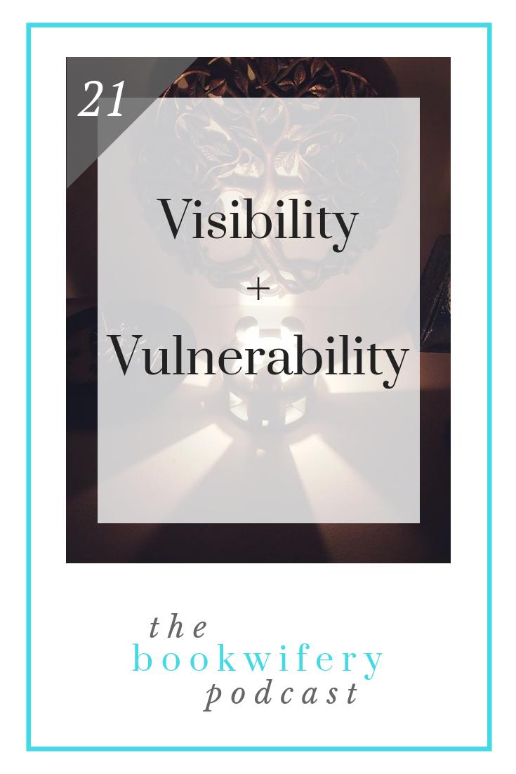 Visibility + Vulnerability