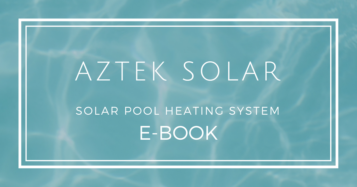 AZTEK SOLAR POOL HEATING E-BOOK IMG.png