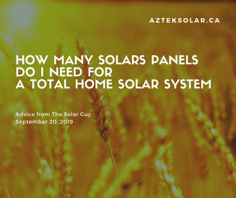 20 Sep 2019 - How Many Solars Panels Do I Need For A Total Home Solar System-fb.png