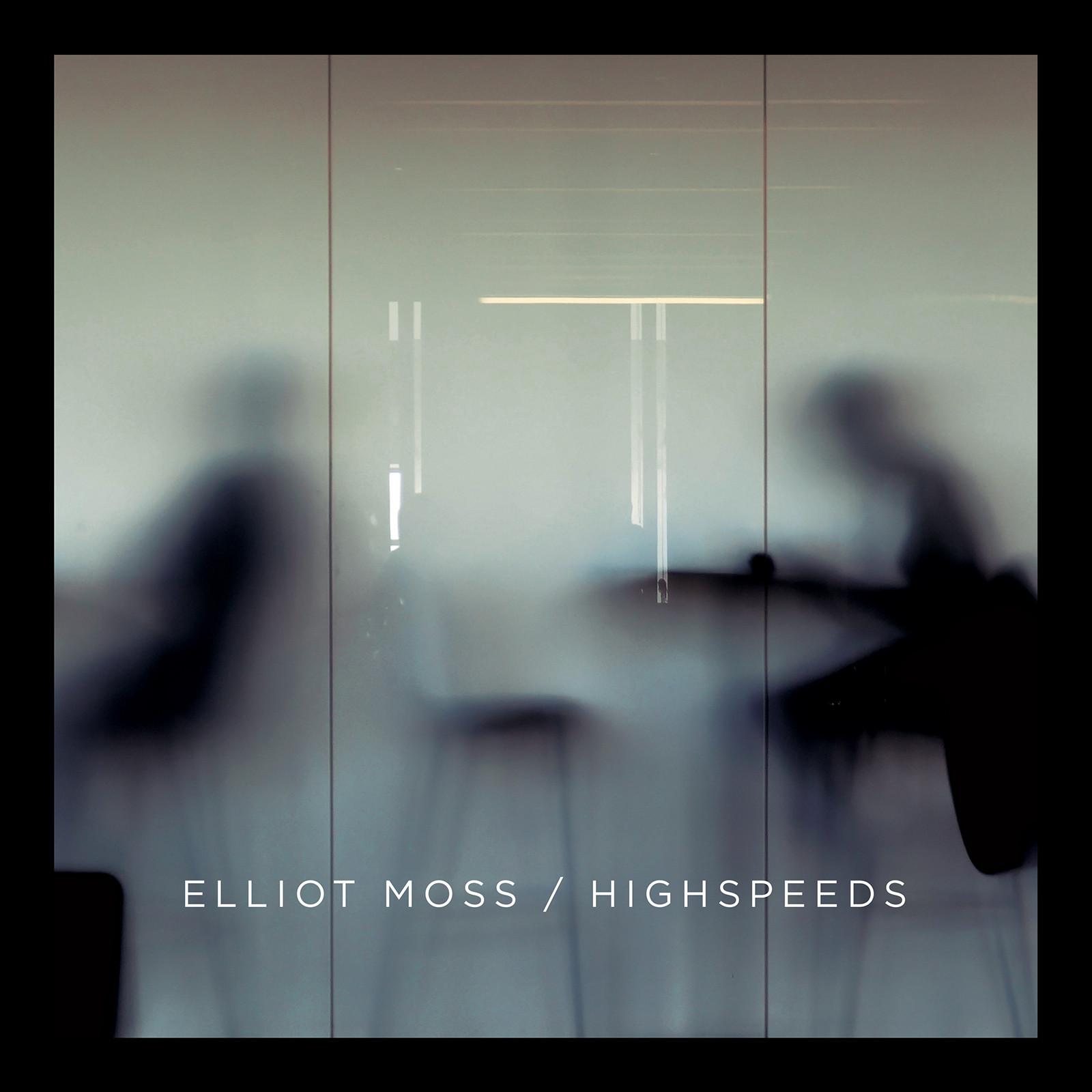Elliot-Moss_Highspeeds.jpg