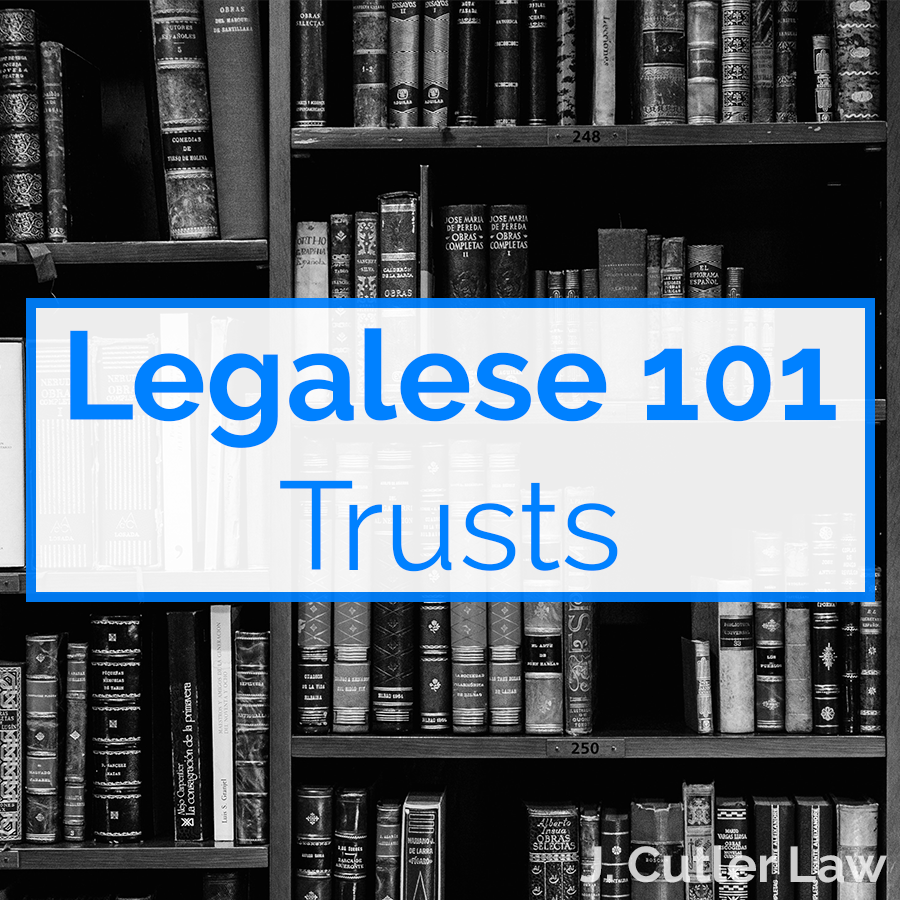 """Legalese 101"" is a running series aimed at helping you understand key terms found in common legal documents. At J. Cutler Law, we want to make sure our clients' legal needs are fully met and a fundamental part of that is ensuring that they completely understand the legal work we do for them."