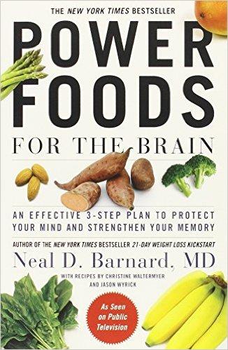Power Foods for the Brain, Neal D. Barnard, M.D.