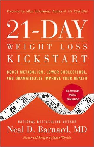 21-Day Weight Loss Kickstart, Neal D. Barnard, MD