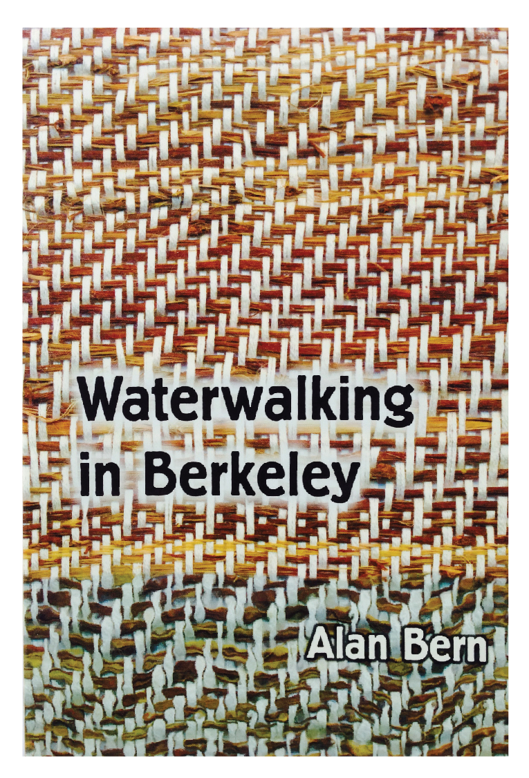 Waterwalking in Berkeley  by Alan Bern   Fithian Press 2007