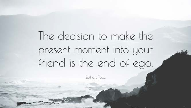 One of Laura Kyttanen's favorite quotes from Eckhart Tolle regarding being in the present moment.