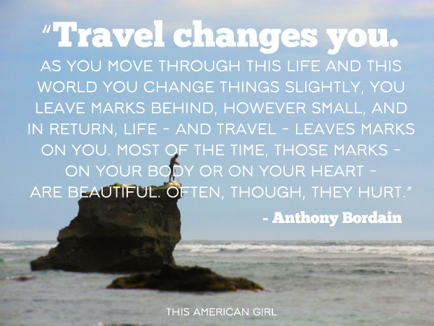 To travel is to change both yourself and the world.