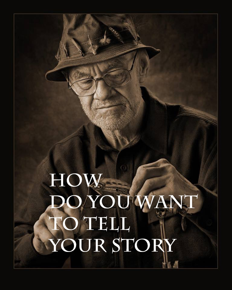 How do you want to tell your story?
