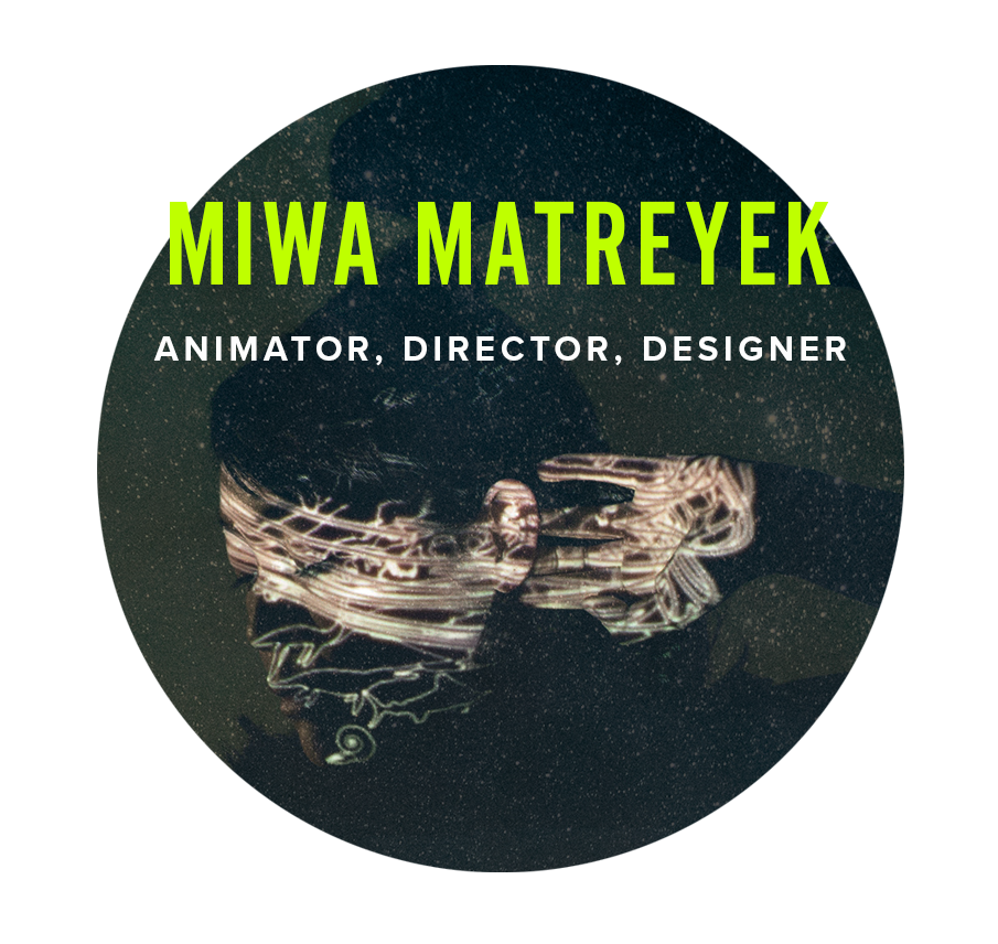 MIWA MATREYEK   Miwa Matreyek is an animator, director, designer, and performer based in Los Angeles. She has been an internationally touring independent artist since 2010 and is currently touring her two solo works, This World Made Itself and Myth and Infrastructure.   www.semihemisphere.com