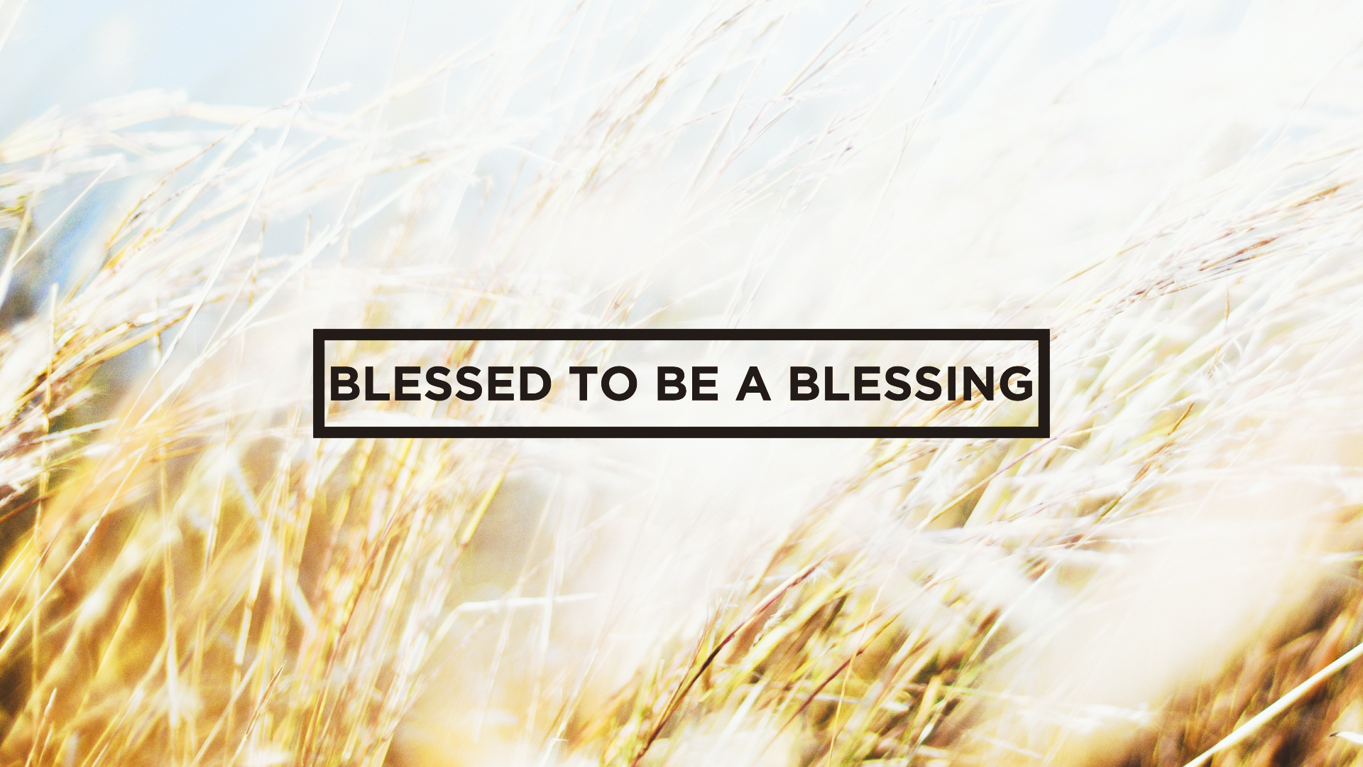 04-BLESSED TO BE A BLESSING (1).JPG