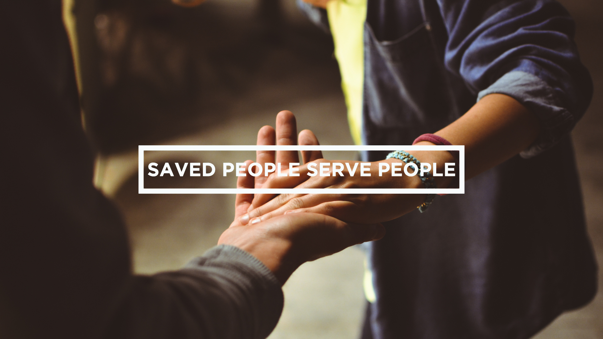 05-SAVED PEOPLE SERVE PEOPLE (1).JPG