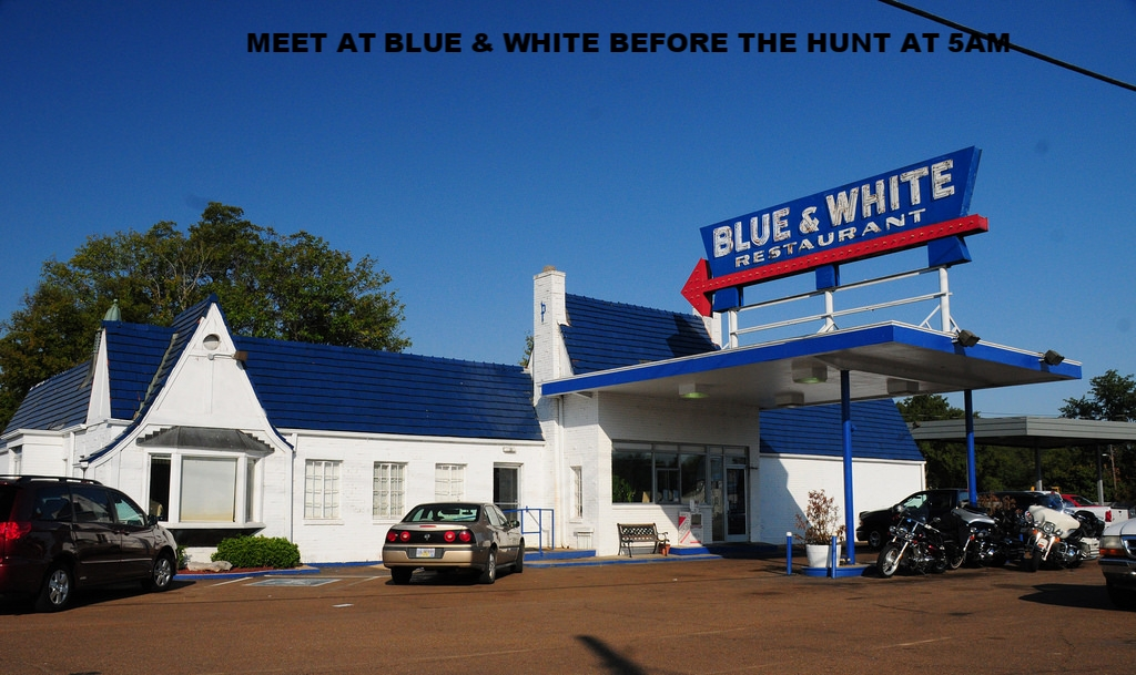 MEET AT BLUE AND WHITE BEFORE THE HUNT AT 5 AM