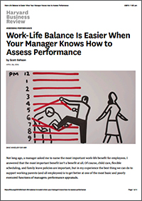 Work-Life Balance is Easier When Your Manager Knows How to Assess Performance (Harvard Business Review)