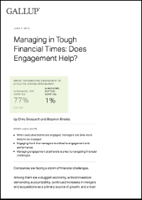 Managing in Tough Financial Times: Does Engagement Help? (Gallup, Inc.)