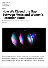 How We Closed the Gap Between Men's and Women's Retention Rates (Harvard Business Review)