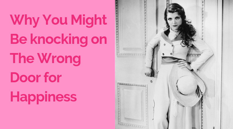why you might be knocking on the wrong door for happiness