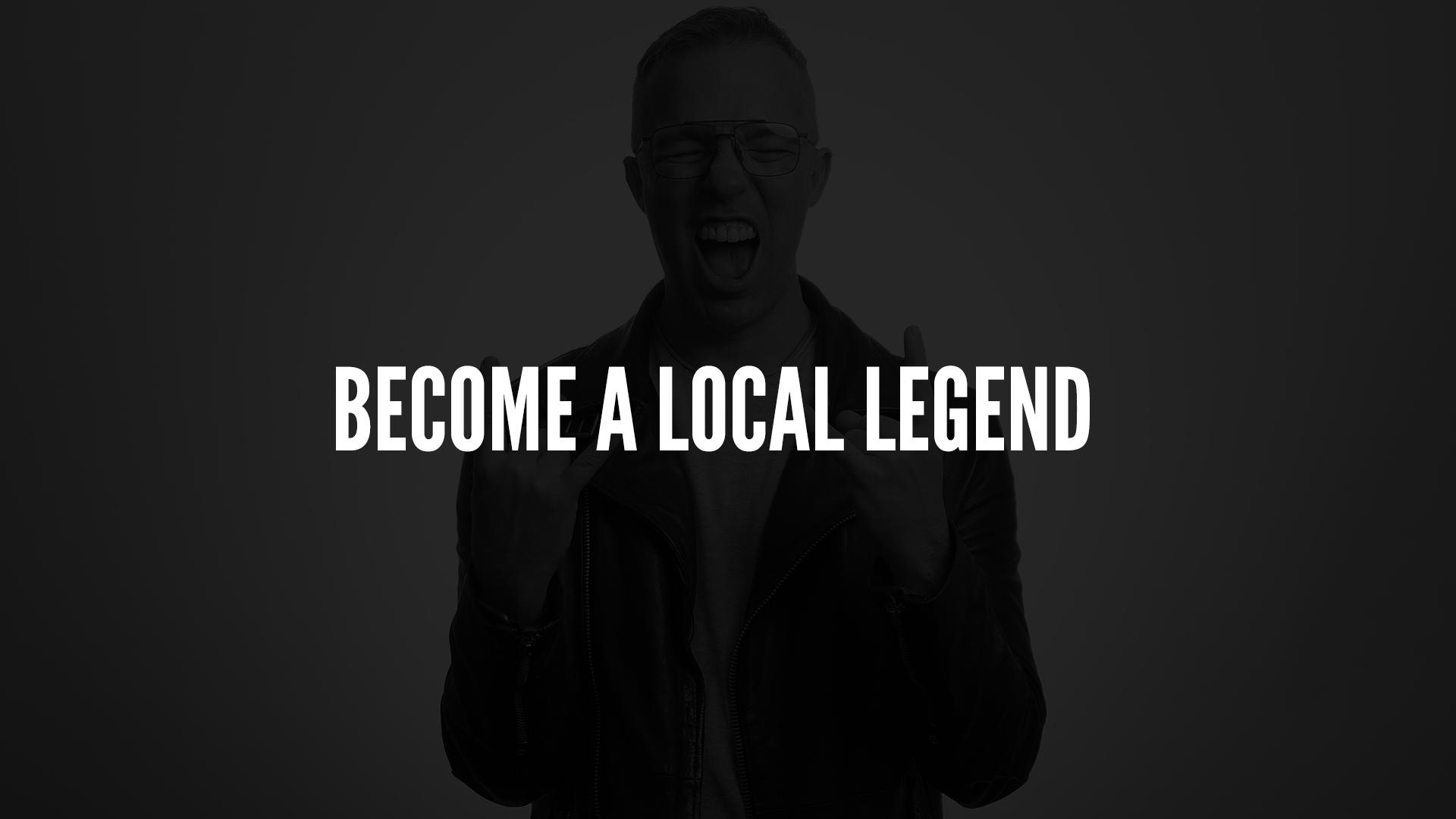 Become A Local Legend.jpg