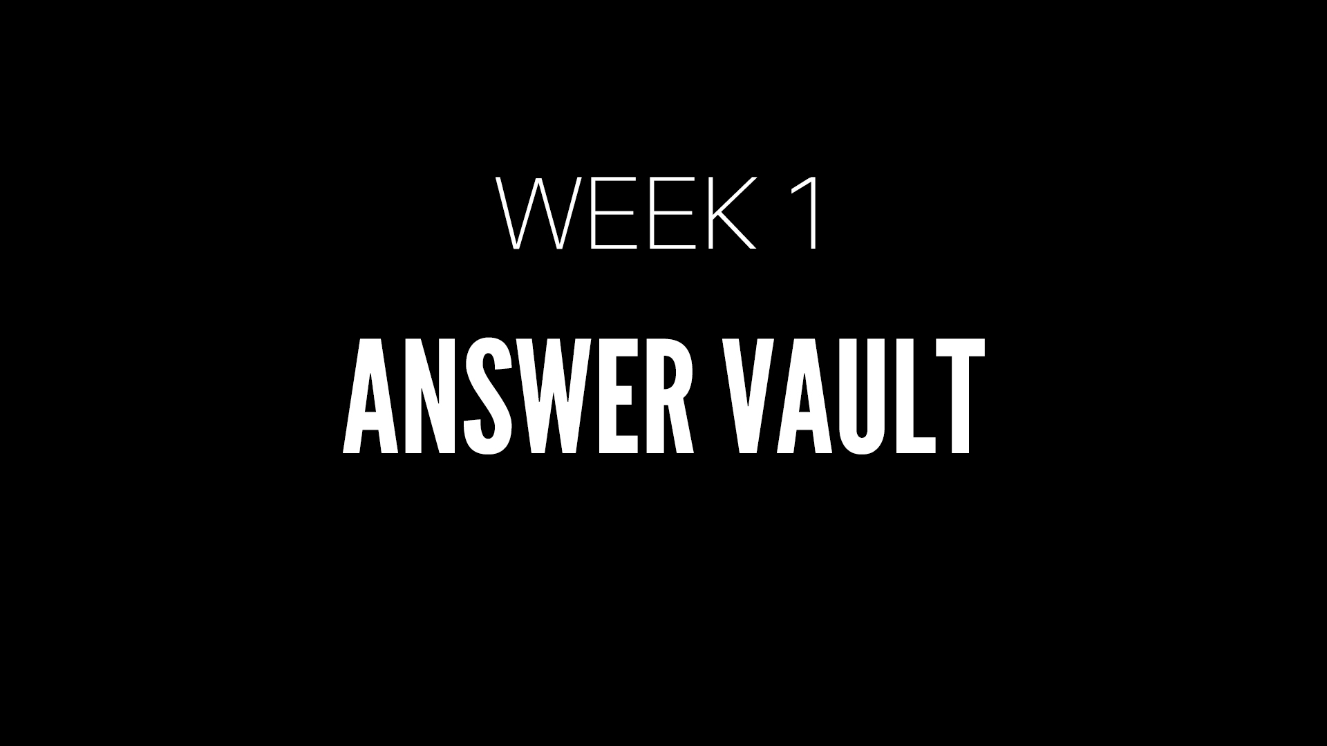 Answer Vault_Week 1.jpg