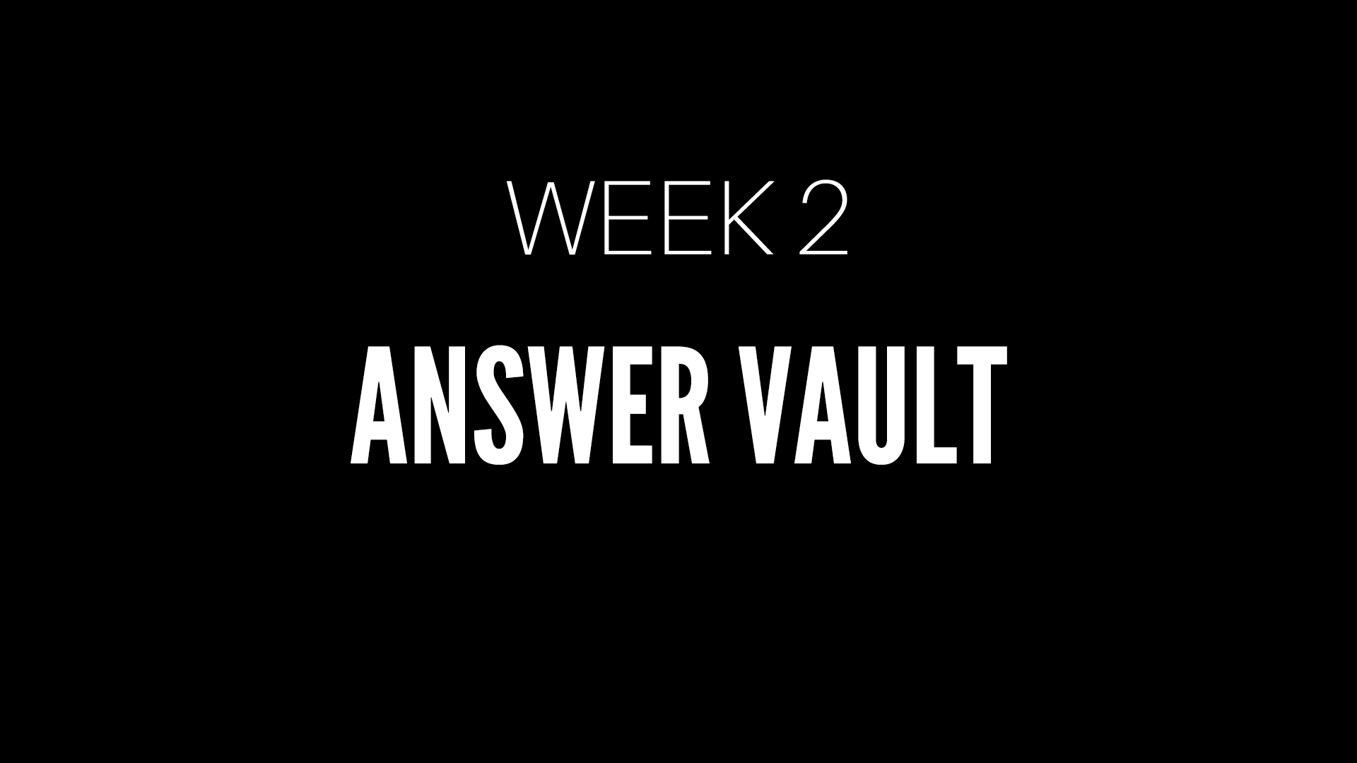 Answer Vault_Week 2.jpg