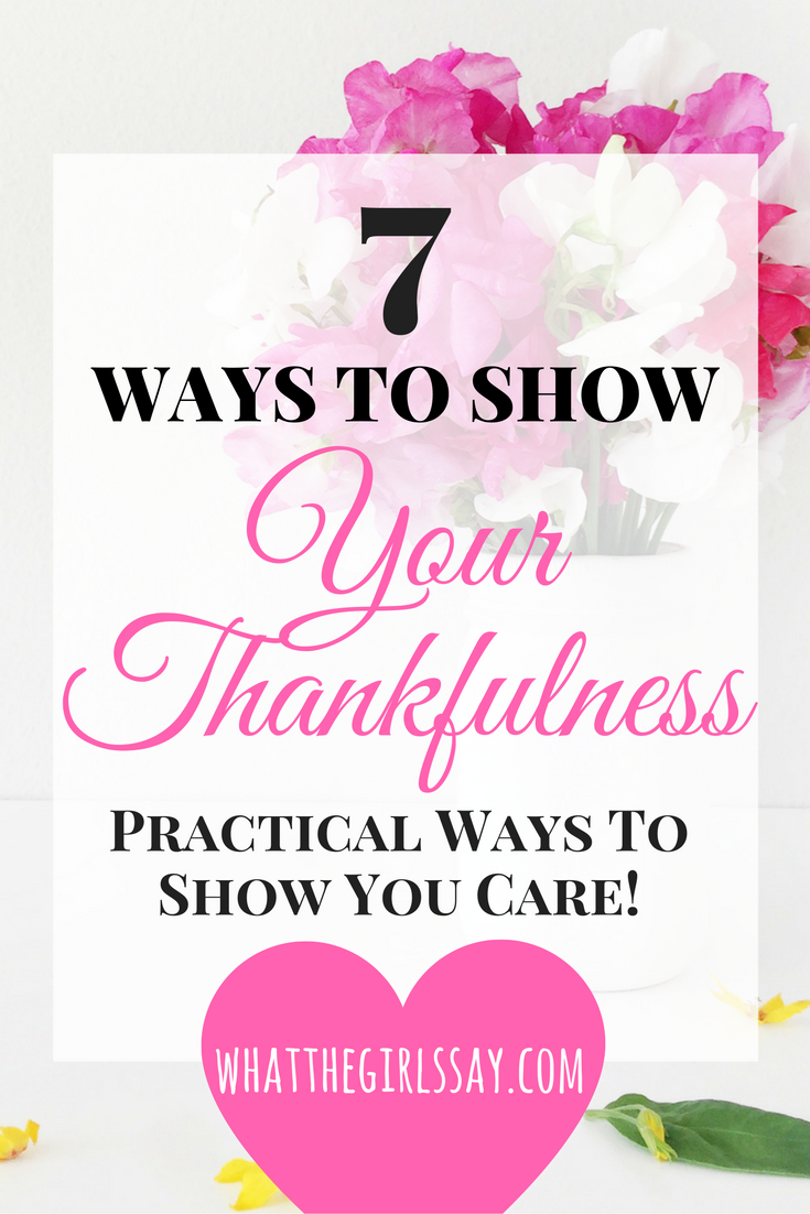 Ways to Show Your Thankfulness - whatthegirlssay.com