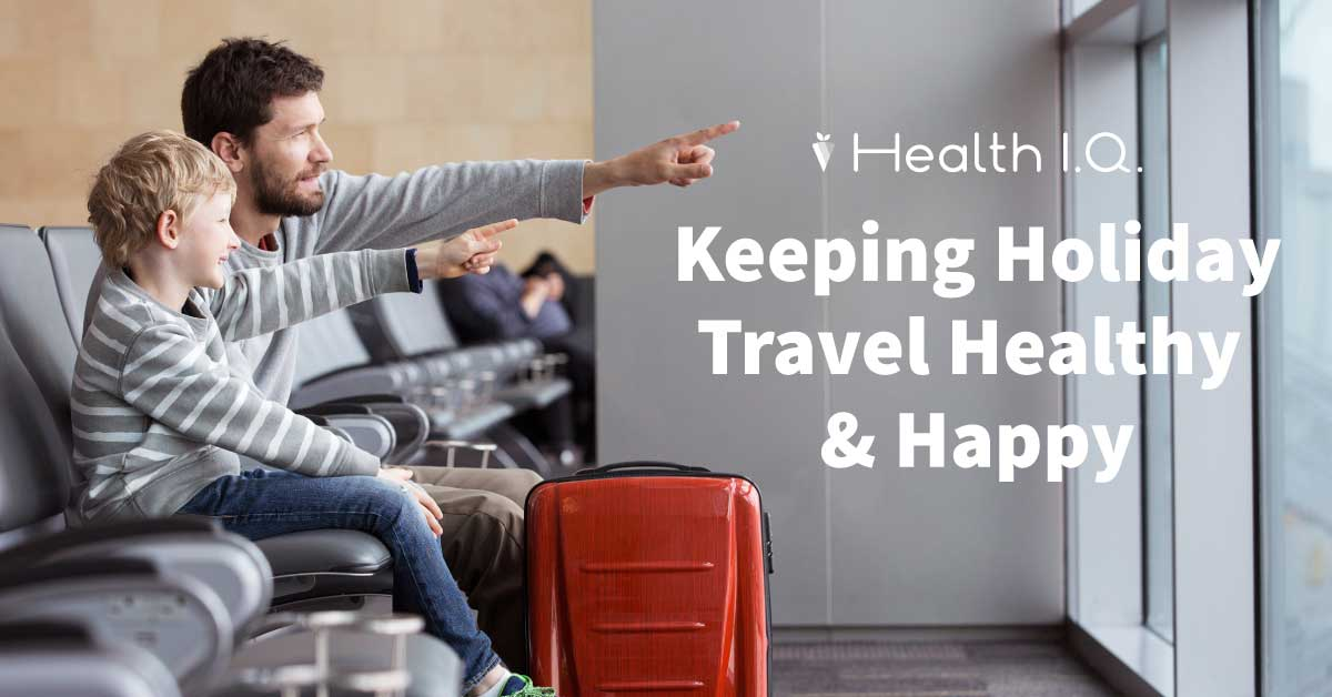 Keeping Holiday Travel Happy and Healthy - whatthegirlssay.com