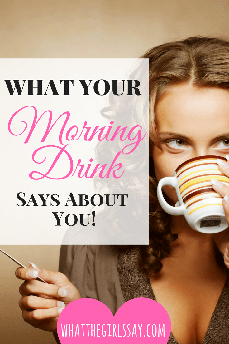 What your morning drink say about you