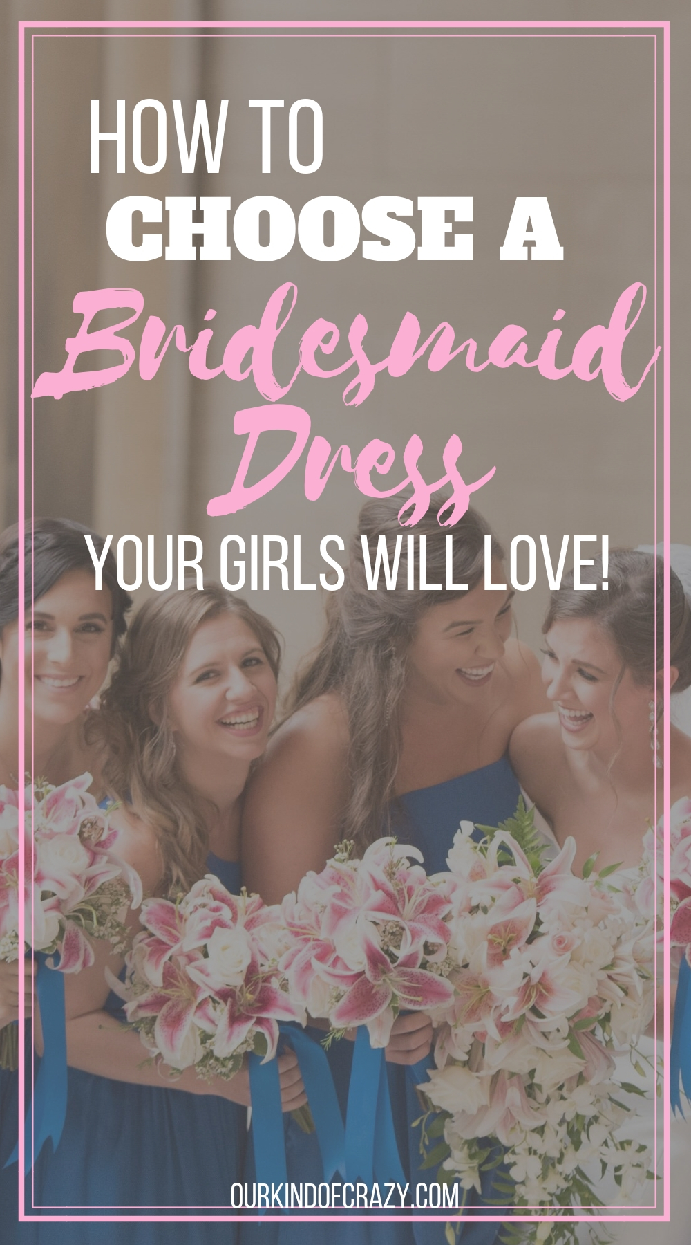 How to Choose a Bridesmaid Dress Your Girls Will Love!