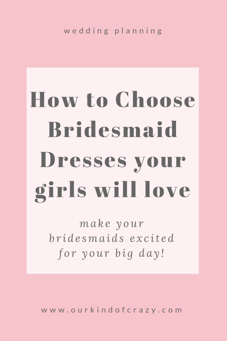 How to choose Bridesmaid Dresses Your Girls Will Love