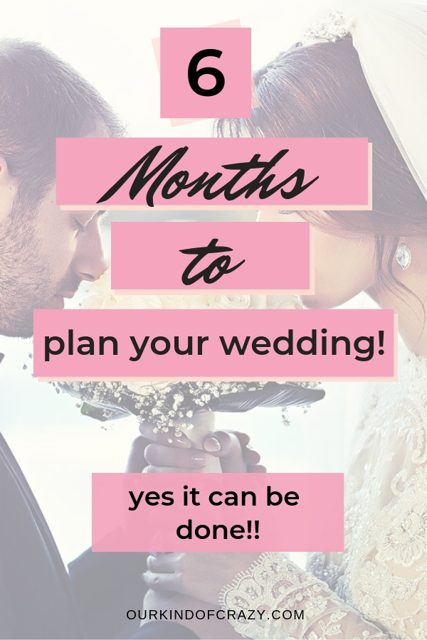 6 months to planning your wedding. Tips for planning your wedding in a short amount of time.