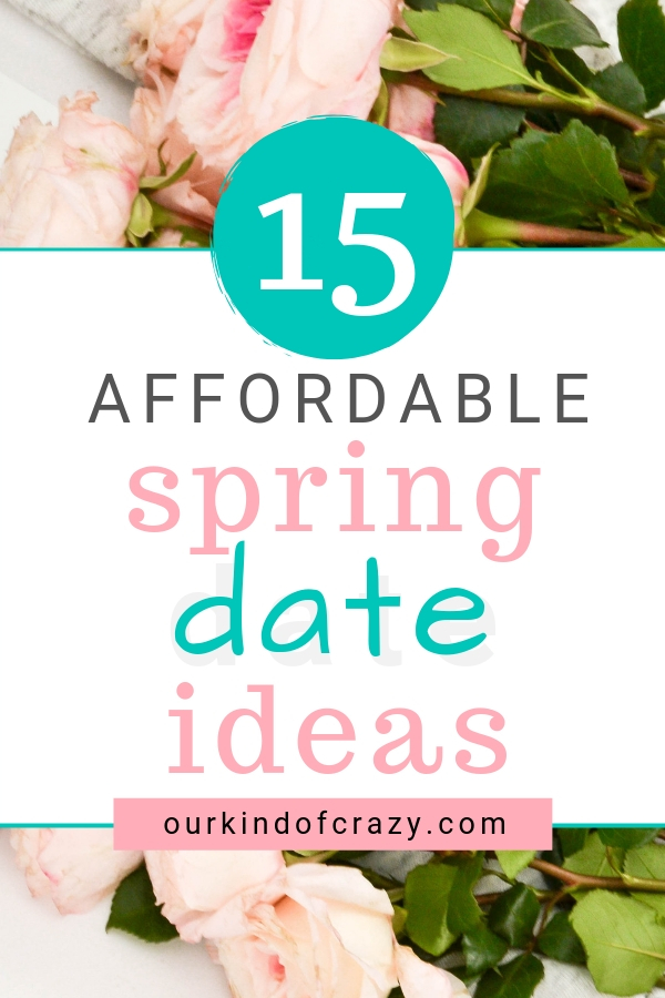 Spring date Ideas that are affordable. Time to get out of the house and enjoy the spring weather with these fun date ideas!