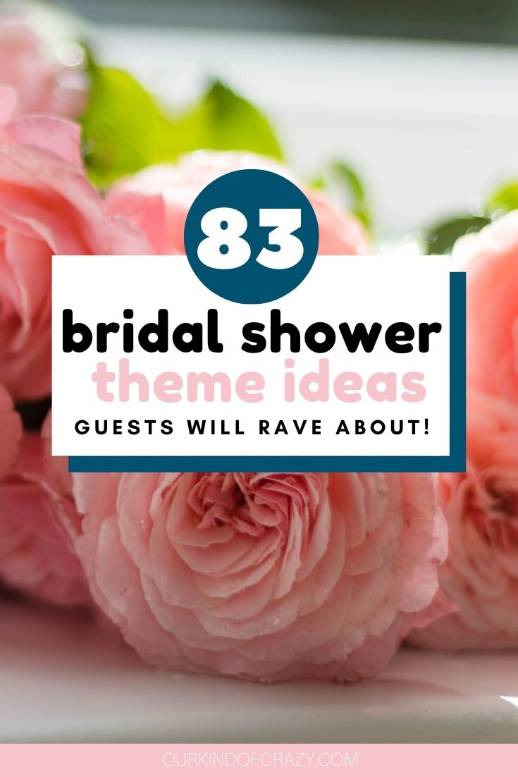 83 Bridal Shower Theme Ideas Guests Will Rave About!