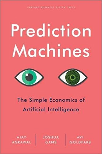 'Prediction Machines: The Simple Economics of Artificial Intelligence' - with Joshua Gans and Avi Goldfarb, - Harvard Business Review Press, released on April 17, 2018