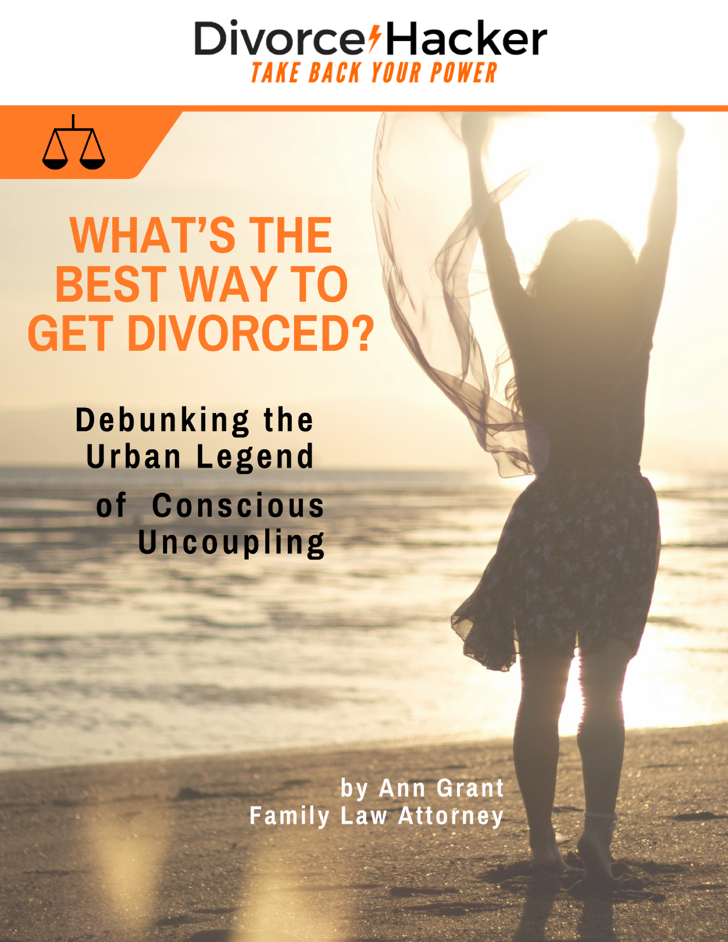 WHAT'S THE BEST WAY TO GET DIVORCED?      Debunking the Urban Legend of      Conscious Uncoupling