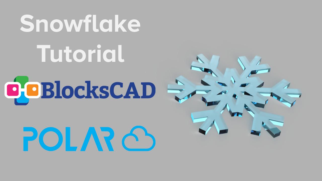 snowflake_tutorial_blockscad_yt.png