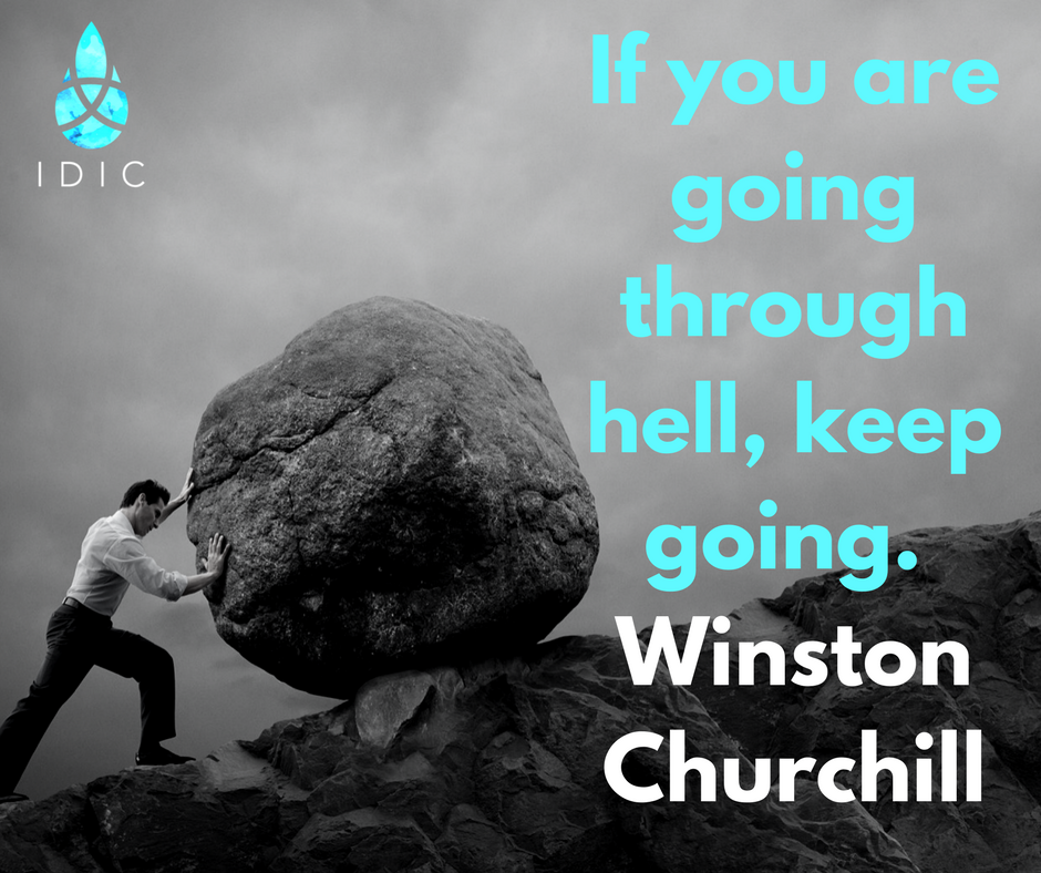 """""""If you are going through hell, keep going."""" -Winston Churchill, British Prime Minister.png"""