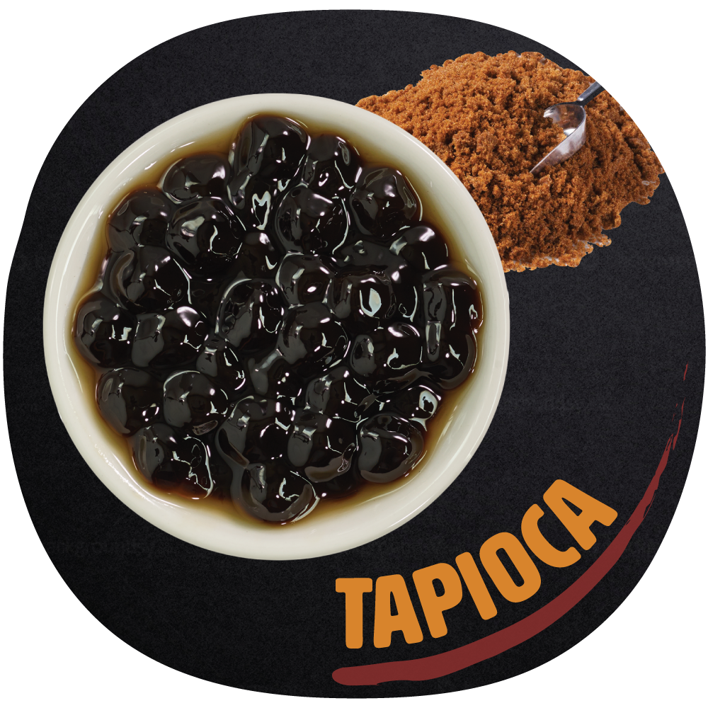 "TAPIOCA   Tapioca, also known as ""bubbles"" or ""boba,"" is a fan favorite. It is made from tapioca starch and brown sugar. We make it fresh every 2 hours to ensure the best possible quality!  Tapioca has a chewy and squishy texture, and thanks to the brown sugar, it adds sweetness to any drink."