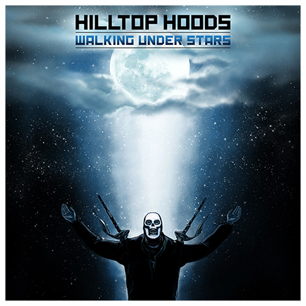 Walking Under Stars - Hilltop Hoods