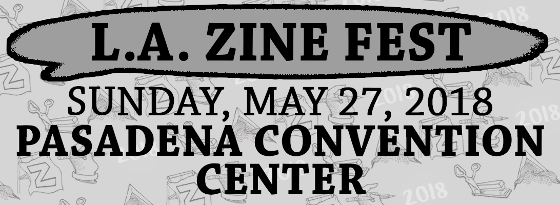 Join a fun, creative and inclusive community of rad folks and become a L.A. Zine Fest volunteer. For more information, email volunteer@lazinefest.com