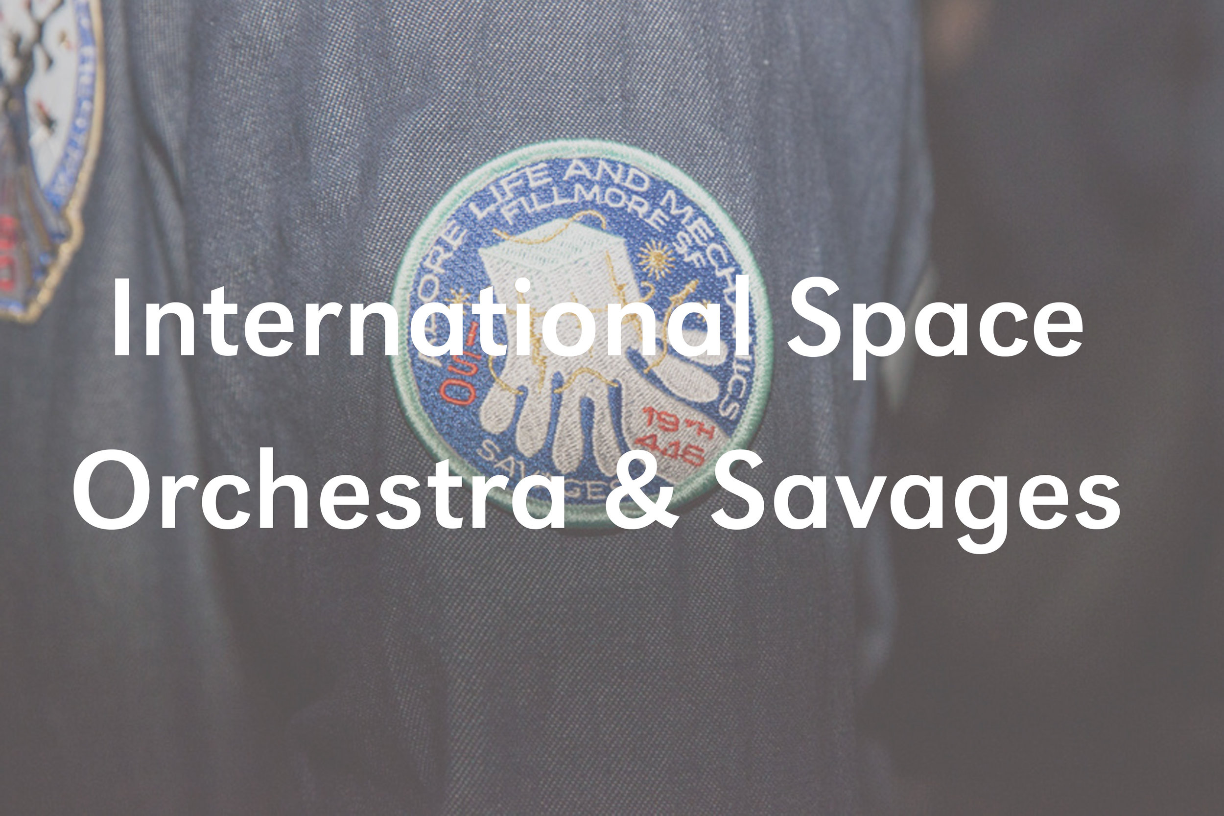 International Space Orchestra & Savages