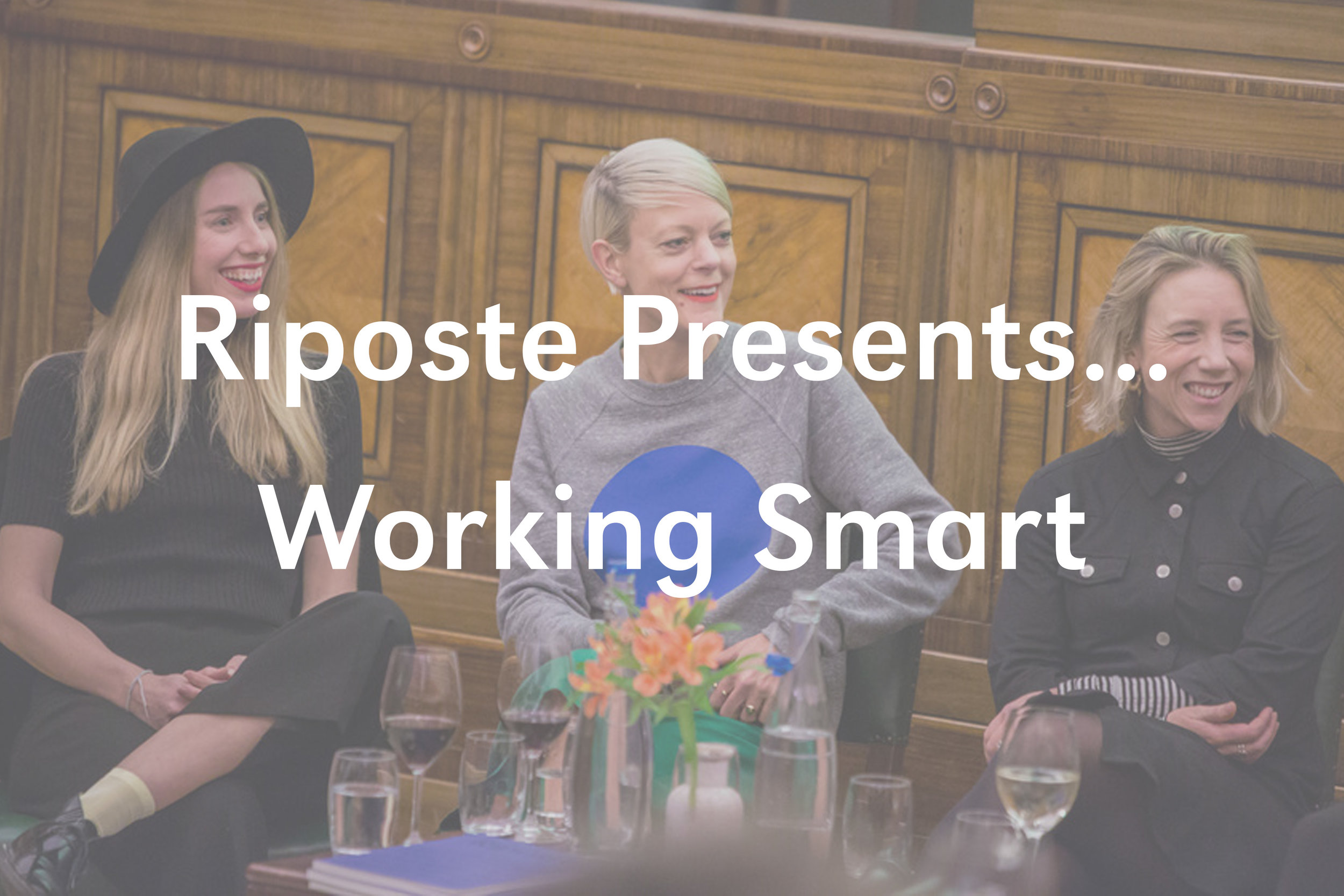 Riposte Presents... Working Smart