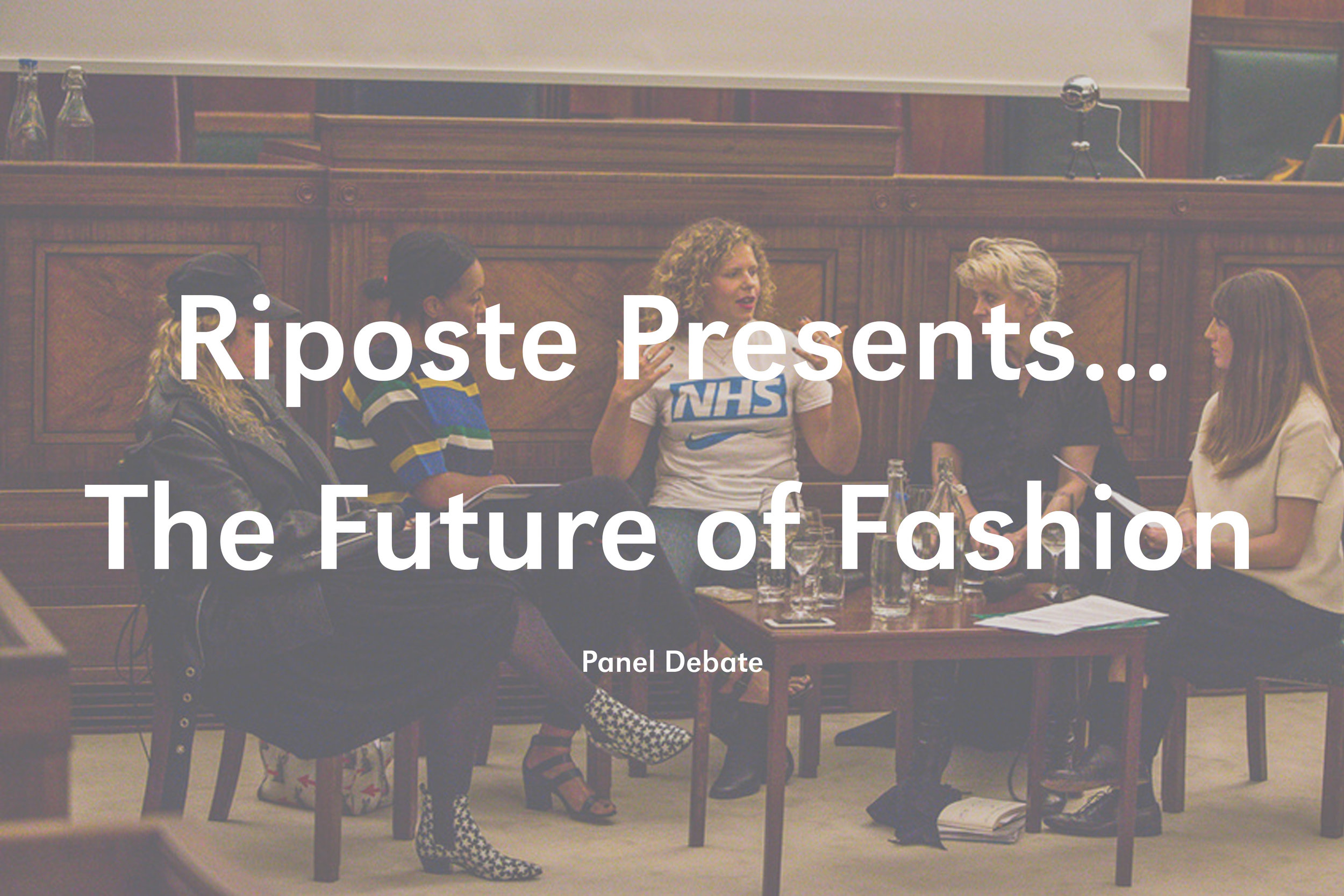 Riposte Presents... The Future of Fashion Panel Debate