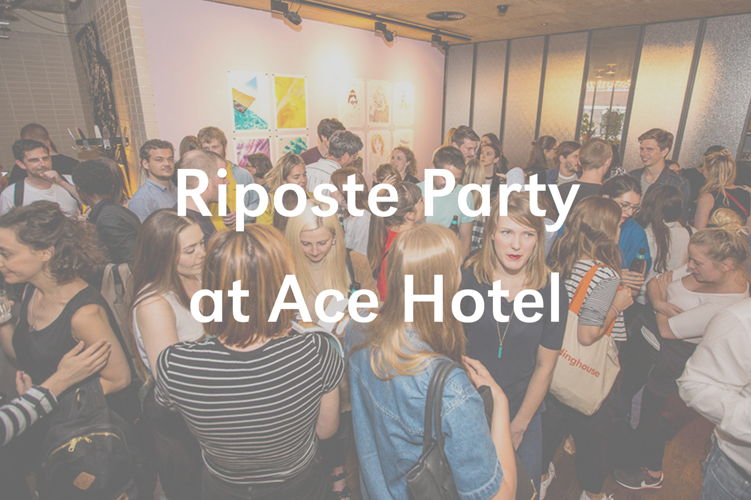 Riposte Summer Party at Ace Hotel