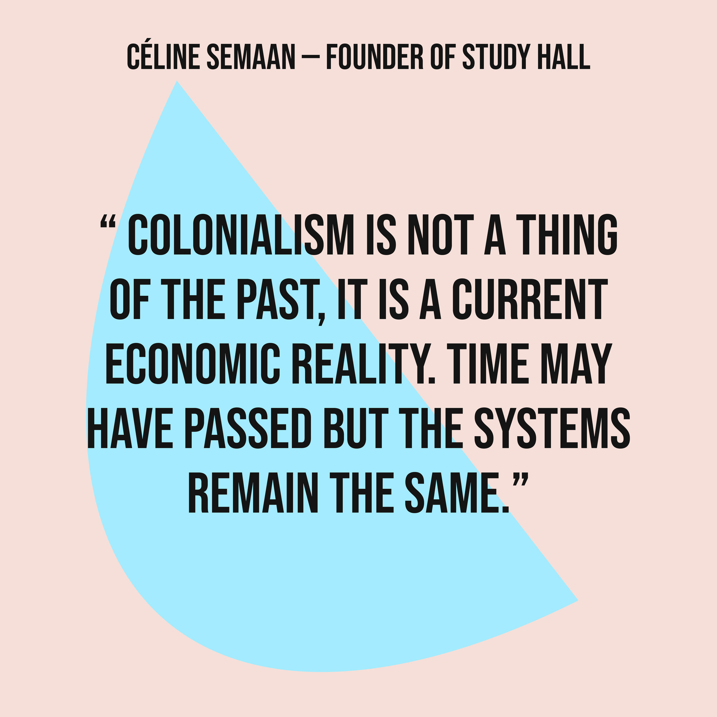 Quote from Céline Semaan, founder of Slow Factory at Study Hall London