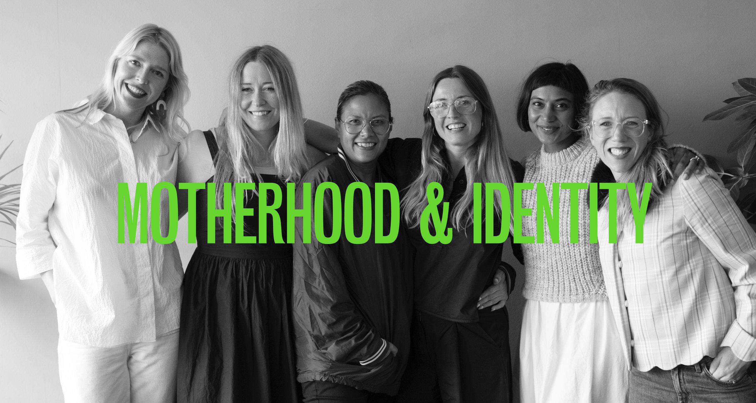 Motherhood & Identity panel (L-R) Danielle Pender, Anna Jones, Leila Fataar, Leanne Cloudsdale, Heta Fell, Pip Black