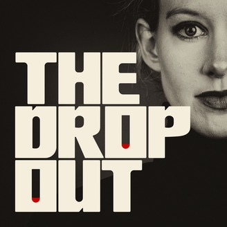 THE DROP OUT - The Drop Out covers the story of Elizabeth Holmes the world's youngest self made billionaire and the fraudulent scandal of her company, Theranos. This six-part podcast is the result of a 3-year investigation conducted by ABC news. The podcast covers interviews by former employees, patients, friends, and investigators and their insight on the downfall of Theranos.