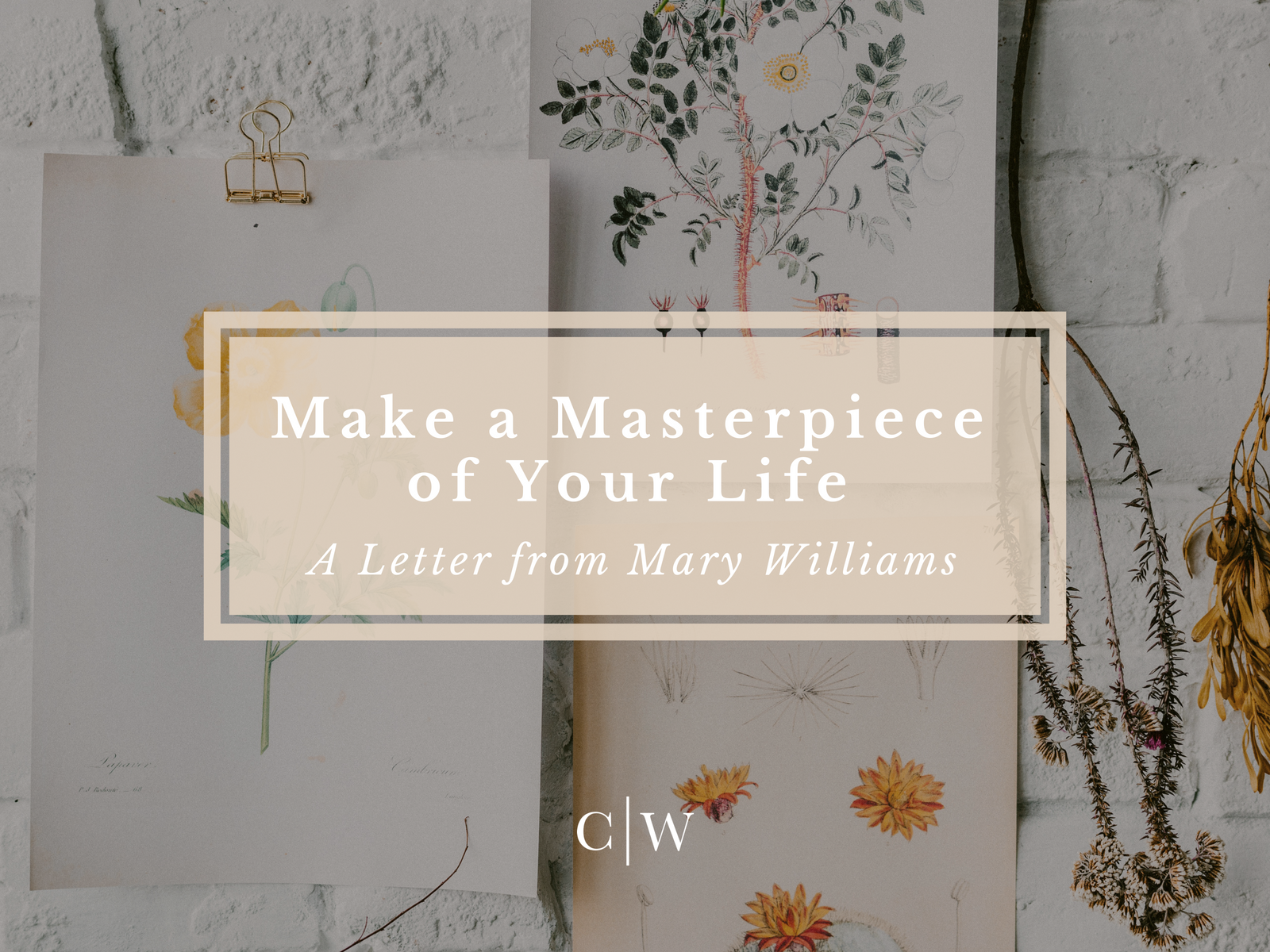 Make a Masterpiece of Your Life Mary Williams