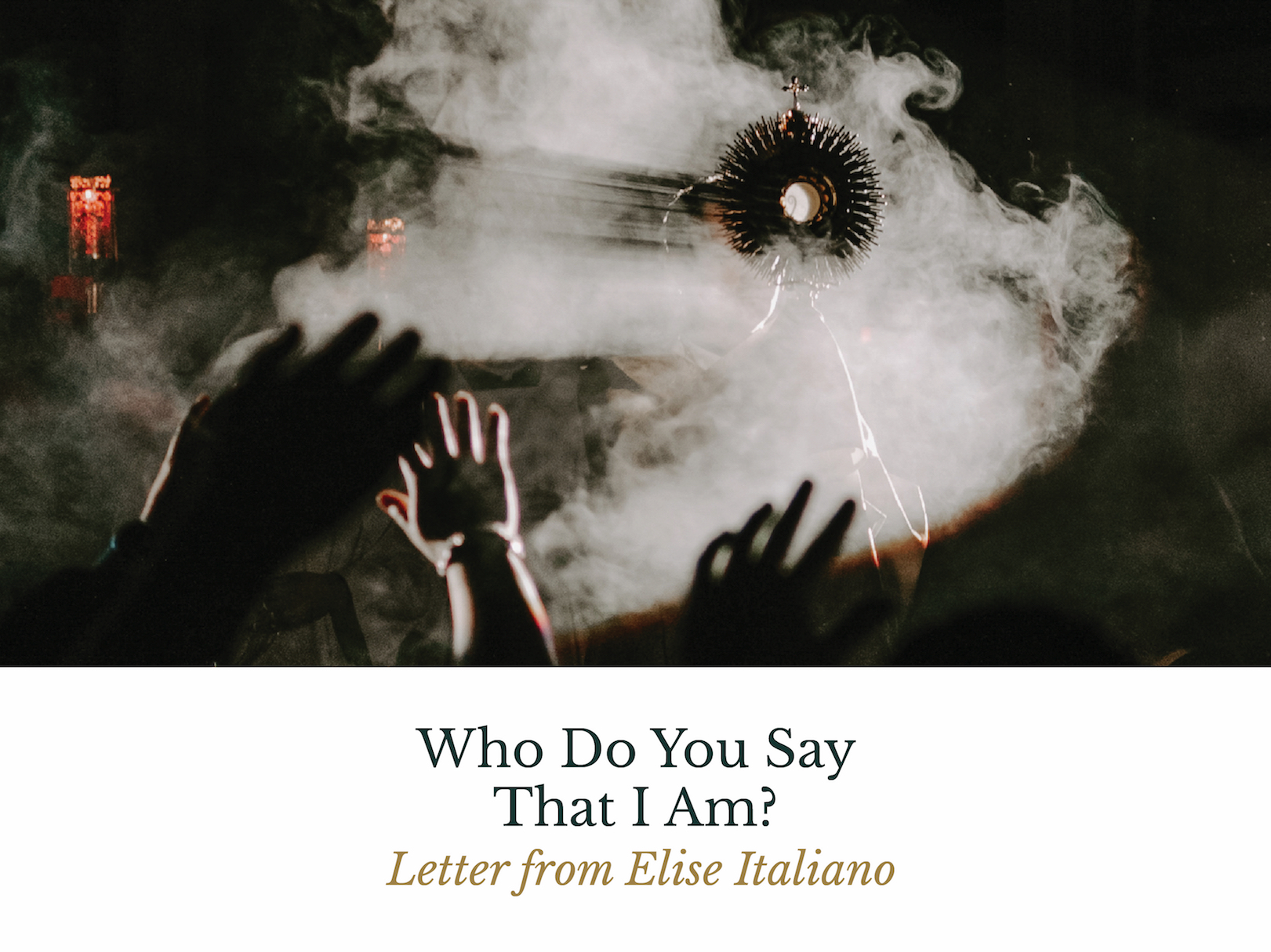 Who Do You Say that I am Letter from Elise Italiano The Catholic Woman