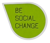 $10 off first Be Social Change Event or Class - We help people Be Social Change in their career, community, and lifestyle