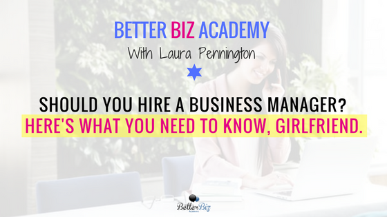 Should_You_Hire_a_Business_Manager__Here_s_What_You_Need_to_Know,_Girlfriend..png