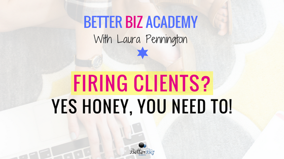 Firing_Clients__Yes_Honey,_You_Need_To!.png