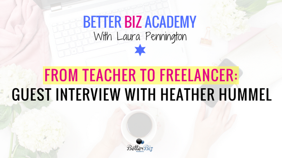 From_Teacher_to_Freelancer__Guest_Interview_with_Heather_Hummel_-_Blog_Cover.png